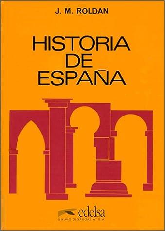 Historia de España: Historia De Espana (Edelsa): Amazon.es: Roldan ...