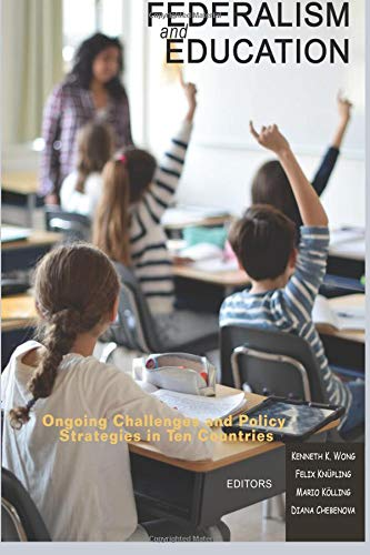 Federalism and Education: Ongoing Challenges and Policy Strategies in Ten Countries (Research in Educational Policy: Local, National, and Global Perspectives) ebook