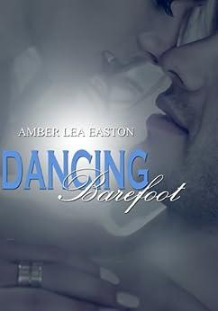 Dancing Barefoot by [Easton, Amber Lea]