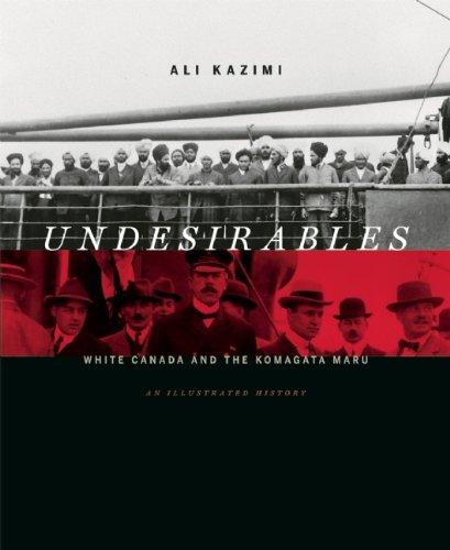 F.R.E.E Undesirables: White Canada and the Komagata Maru -- An Illustrated History [Z.I.P]