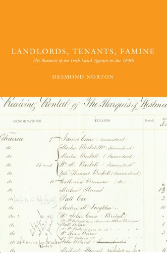 Landlords, Tenants, Famine: The Business of an Irish Land Agency in the 1840s