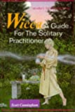 Wicca: A Guide for the Solitary Practition