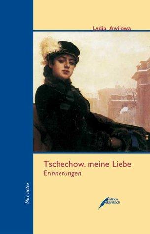 Tschechow, meine Liebe: Erinnerungen
