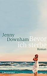 Bevor ich sterbe: Roman (German Edition)