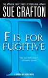 F is for Fugitive: A Kinsey Millhone Mystery