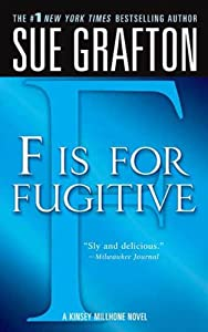 """F"" is for Fugitive: A Kinsey Millhone Mystery"