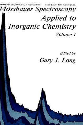Mossbauer Spectroscopy Applied to Inorganic Chemistry, Vol. 1 (Modern Inorganic Chemistry)