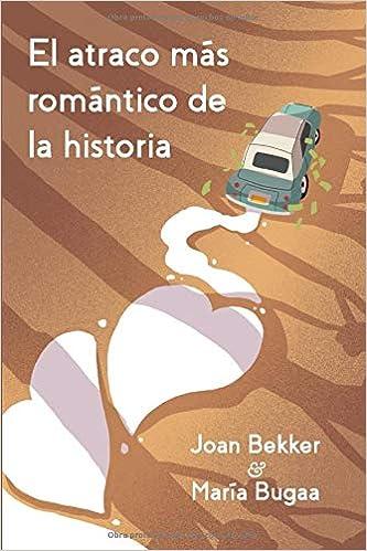 El atraco más romántico de la historia: Amazon.es: Bekker, Joan, Bugaa, María: Libros