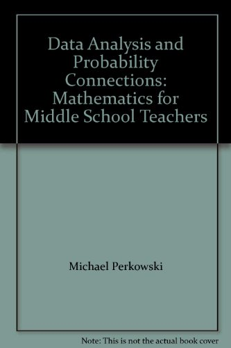 Data Analysis and Probability Connections: Mathematics for Middle School Teachers