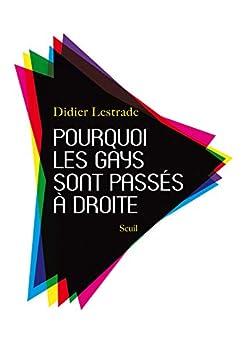 Pourquoi les gays sont passés à droite Didier Lestrade 2