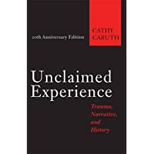 Unclaimed Experience: Trauma, Narrative, and History