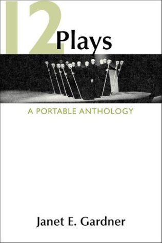 12 Plays: A Portable Anthology by Bedford/St. Martin's