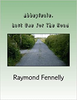 Abbeyfeale. Last One For The Road: mr raymond fennelly ...