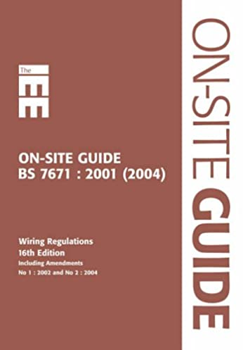 iee on site guide bs 7671 2001 16th edition wiring regulations rh amazon co uk Electrical Engineering Circuit Breaker
