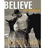 img - for [(Believe: A Horseman's Journey )] [Author: Buck Brannaman] [Dec-2011] book / textbook / text book