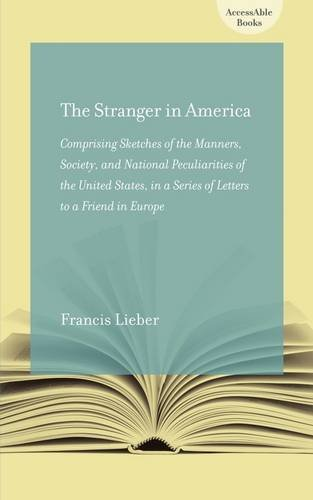 The Stranger in America; Or, Letters to a Gentleman in Germany: Comprising Sketches of the Manners, Society, and National Peculiarities of the United States (AccessAble Books) by Brand: University of South Carolina Press