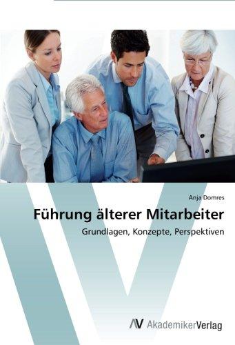 Download Führung älterer Mitarbeiter: Grundlagen, Konzepte, Perspektiven (German Edition) ebook