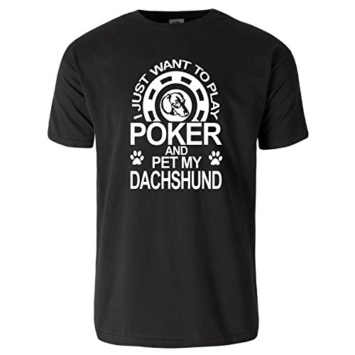 Play Poker Dog (I just want to Play Poker and Pet my Dachshund dog T-shirt)