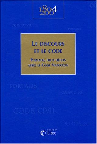 Le discours et le code: Portalis, deux siècles après le Code Napoléon Relié – 1 mars 2004 Collectif Litec LexisNexis 2711004384 Droit