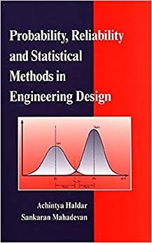 Probability, Reliability, and Statistical Methods in Engineering Design