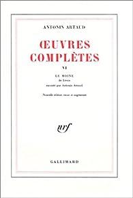 Oeuvres complètes, tome 6 : Le moine par Antonin Artaud