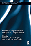 Advancing Organizational Theory in a Complex World: Advancing Research in a Complex World