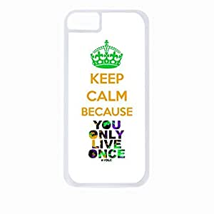 Keep Calm Because You Only Live Once-Yolo- Hard White Plastic Snap - On Case with Soft Black Rubber Lining-Apple Iphone 5 - 5s - Great Quality! by icecream design