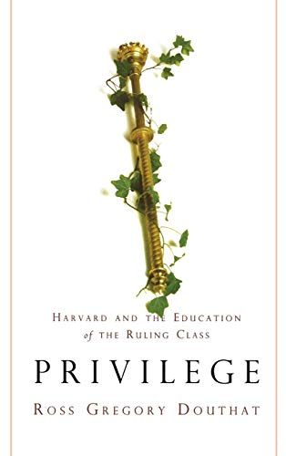 Privilege: Harvard and the Education of the Ruling Class