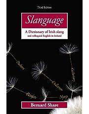 Slanguage: A Dictionary of Irish Slang and colloquial English in Ireland