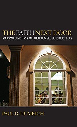 The Faith Next Door: American Christians and Their New Religious Neighbors