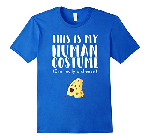 Mens This Is My Human Costume I'm Really A Cheese - Funny T-Shirt XL Royal Blue