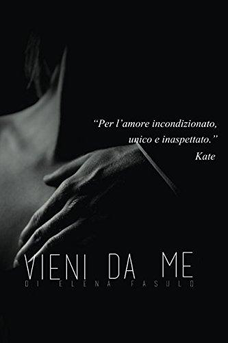 Vieni da me: Sequel di Emozioni Inaspettate Copertina flessibile – 30 mar 2016 Elena Fasulo Elena Rose 153067736X Fiction / Erotica