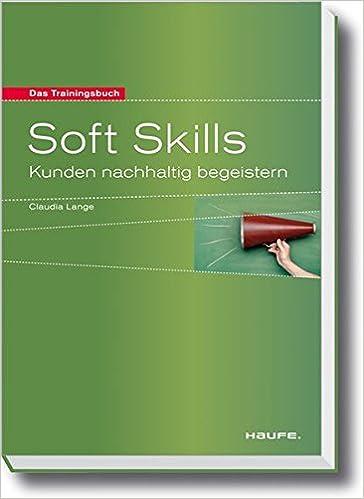 Cover des Buchs: Soft Skills: Kunden nachhaltig begeistern (Haufe Sachbuch Wirtschaft)