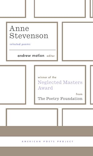 Anne Stevenson: Selected Poems (American Poets Project)