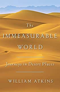 Book Cover: The Immeasurable World: Journeys in Desert Places