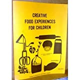 Creative Food Experiences for Children, Goodwin, Mary T. and Pollen, Gerry, 0893290017