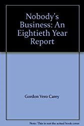 Nobody's Business: An Eightieth Year Report