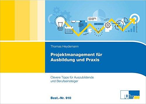 Projektmanagement für Ausbildung und Praxis: Clevere Tipps für Auszubildende und Berufseinsteiger