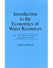 Introduction To The Economics Of Water Resources: An International Perspective