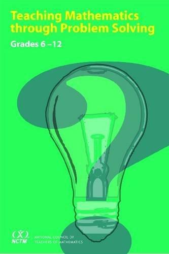 Teaching Mathematics Through Problem Solving: Grades 6-12