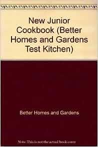 New Junior Cookbook Better Homes And Gardens Test Kitchen Better Homes And Gardens Amazon