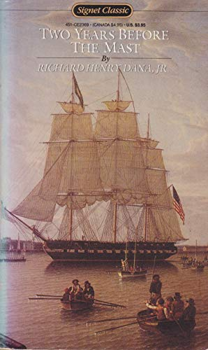 Two Years Before the Mast: A Personal Narrative of Life at Sea (Signet Classics)