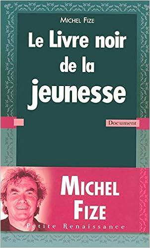 Amazon Fr Livre Noir De La Jeunesse Michel Fize Livres