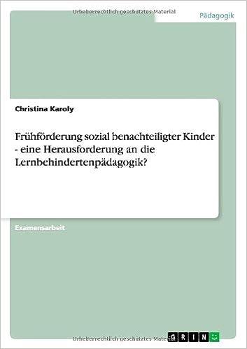 Frühförderung sozial benachteiligter Kinder - eine Herausforderung an die Lernbehindertenpädagogik?