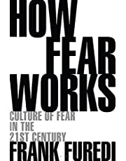 How Fear Works: Culture of Fear in the Twenty-First Century