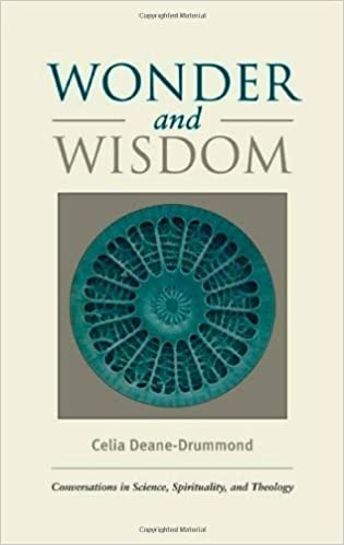 Book Wonder and Wisdom: Conversations in Science, Spirituality, and Theology by Celia Deane-Drummond (2006-05-01)