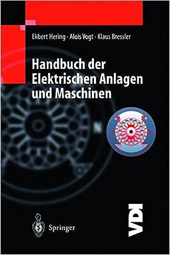 Handbuch der Elektrischen Anlagen und Maschinen (VDI-Buch) (German Edition)