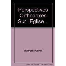 Perspectives orthodoxes sur l'Église-Communion: L'oeuvre de Jean Zizioulas
