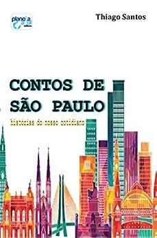 Contos de São Paulo : histórias do nosso cotidiano por [Santos, Thiago]