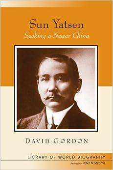 Sun Yatsen: Seeking a Newer China (Library of World Biography Series)